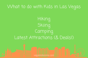 What to do indoors and out with kids in Las Vegas.